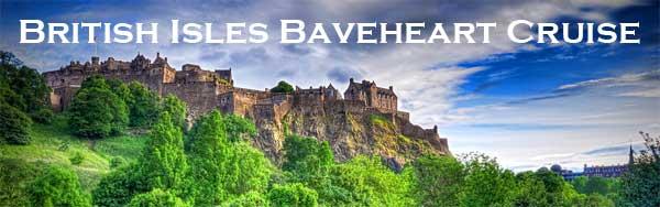 British Isles Braveheart Cruise