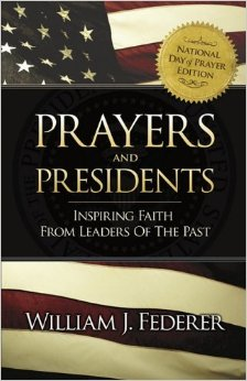 Prayers and Presidents: Inspiring Faith from Leaders of the Past