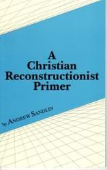 Christian-Reconstructionist-Primer