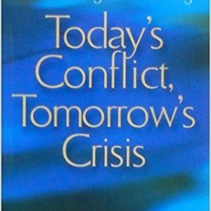 Today's Conflict, Tomorrow's Crisis