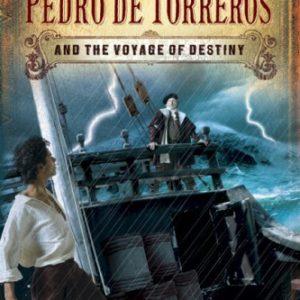 Pedro de Torreros and the Voyage of Destiny