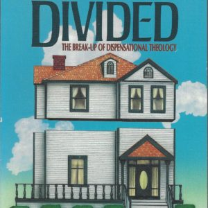 House Divided- Break-up of Dispensational Theology