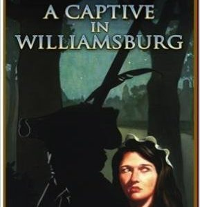 The Drums of War Series - Vol. 3- A Captive in Williamsburg