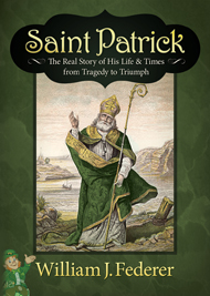 Saint Patrick—The Real Story of His Life & Times